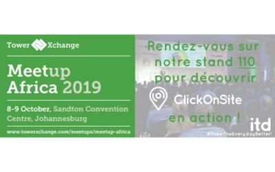 TowerXchange Meetup Africa 2019 – stand 110 : les équipes d'ITD/ClickOnSite à votre rencontre