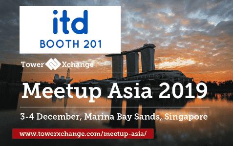 TowerXchange Meetup Asia 2019 : ITD vous donne rendez-vous stand 201